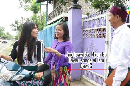 Jinghpaw Ga, Myen Ga gayau shaga ai lam Daw-3